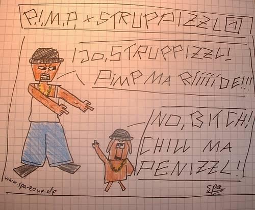 P.I.M.P. und Struppizzl